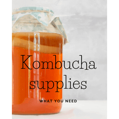 Kombucha Supplies – What you need