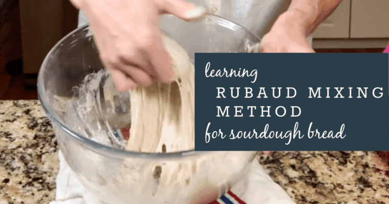 Sourdough: The Rubaud Mixing Method for High Hydration Sourdoughs